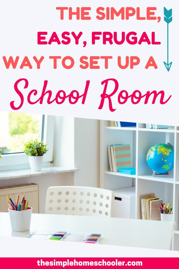 How to Set Up a Simple Inexpensive Homeschool Classroom