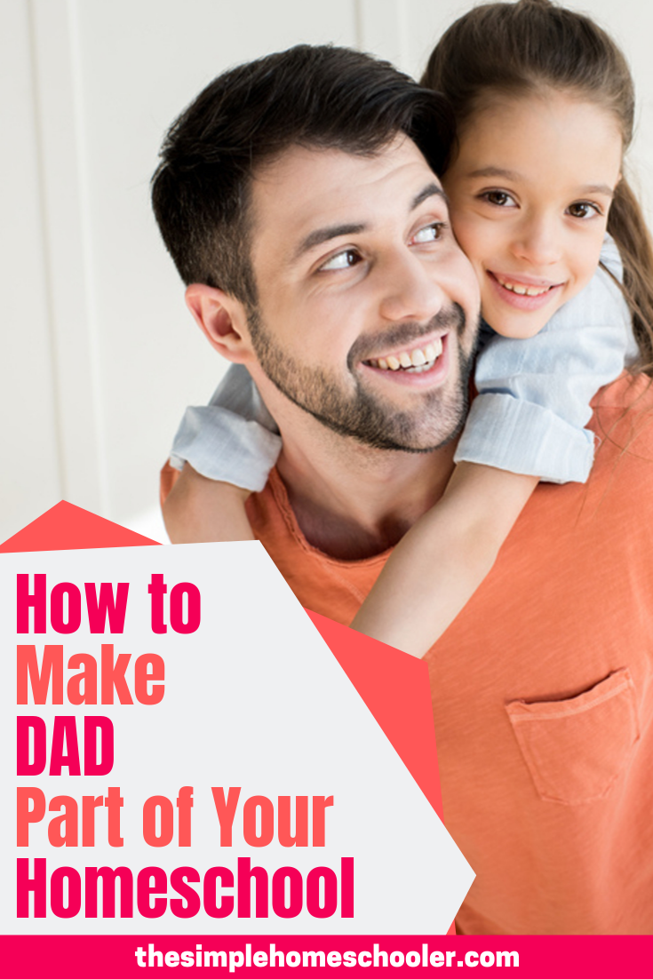 Including Dad in your homeschool is important - but life is busy! Let me show you some practical tips in this post to find the time and energy!