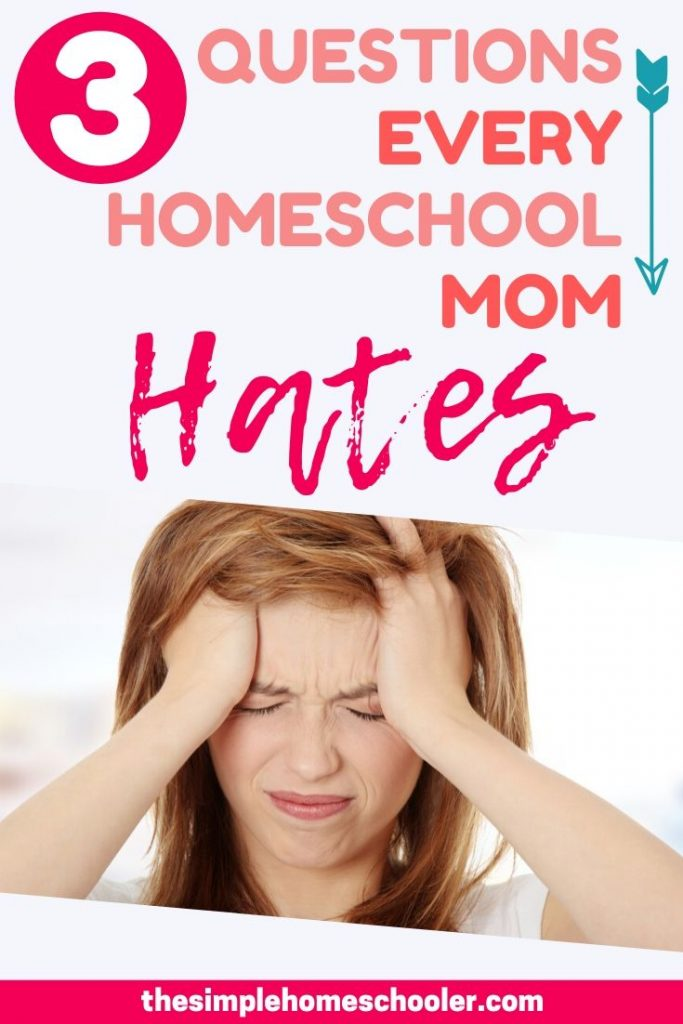 3 Questions Every Homeschool Mom Hates