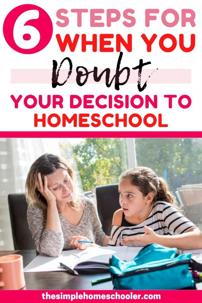 Are you having doubts about your decision to homeschool? You are in good company! Myself and many other homeschool moms have been where you are at! Let me share my actionable steps that will help you work through your fears and encourage your heart!