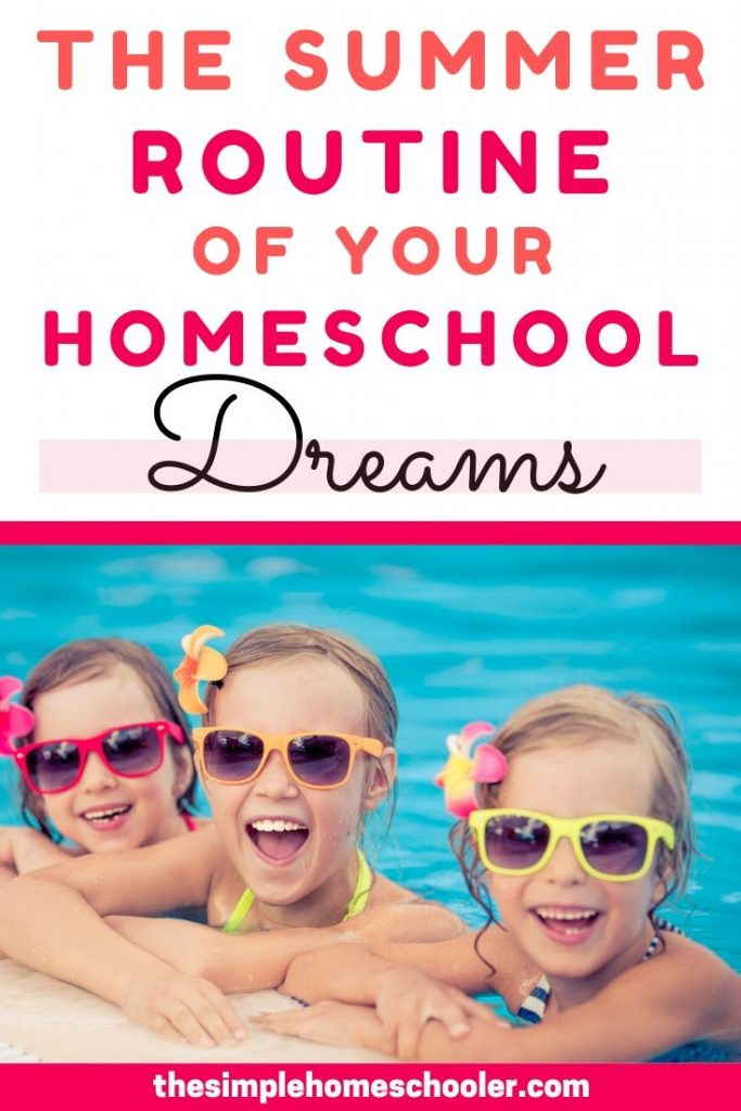 Looking for a homeschool summer routine or schedule for your kids? Check out these awesome ideas to get your summer rockin' with the right balance of learning, fun, and relaxation!