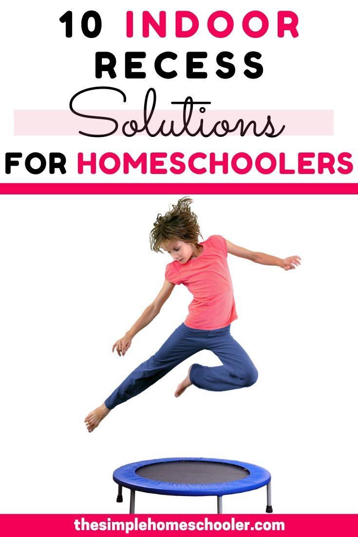 10 Indoor Recess Ideas for Your Homeschooling Sanity