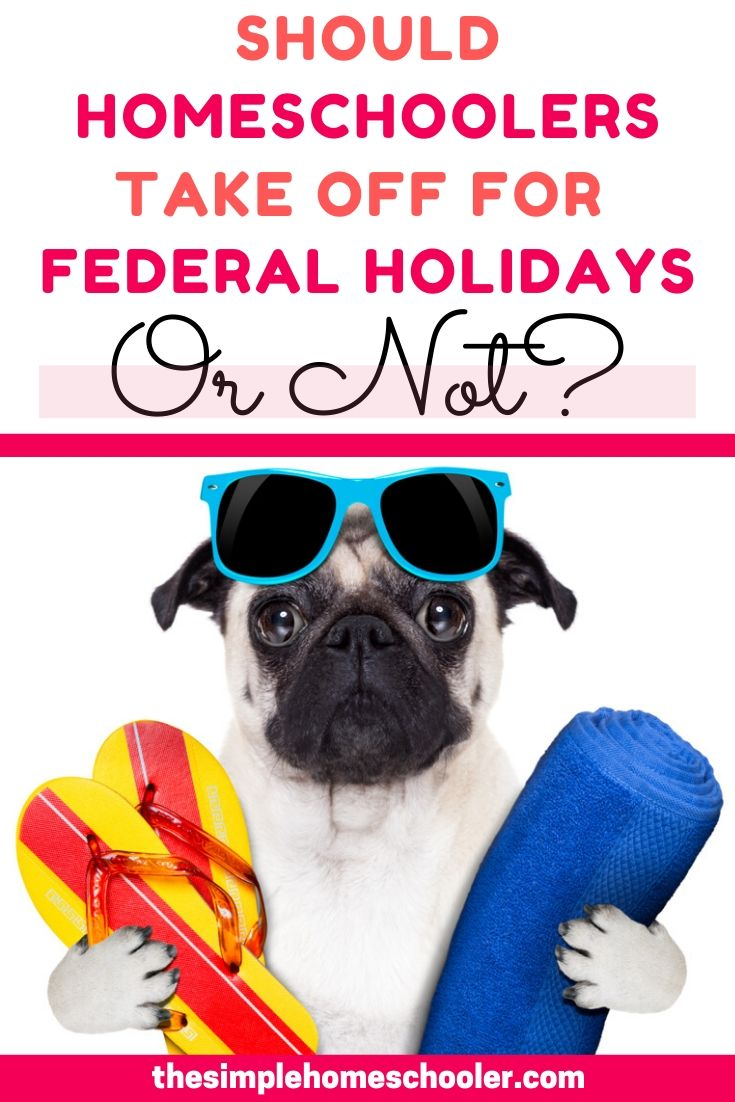 What Should Homeschoolers Do About Federal Holidays?