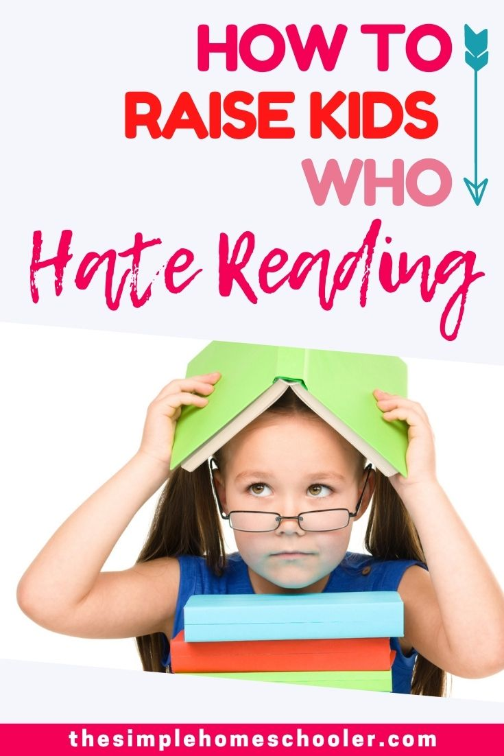7 Easy Ways to Make Sure Your Kids Hate Reading