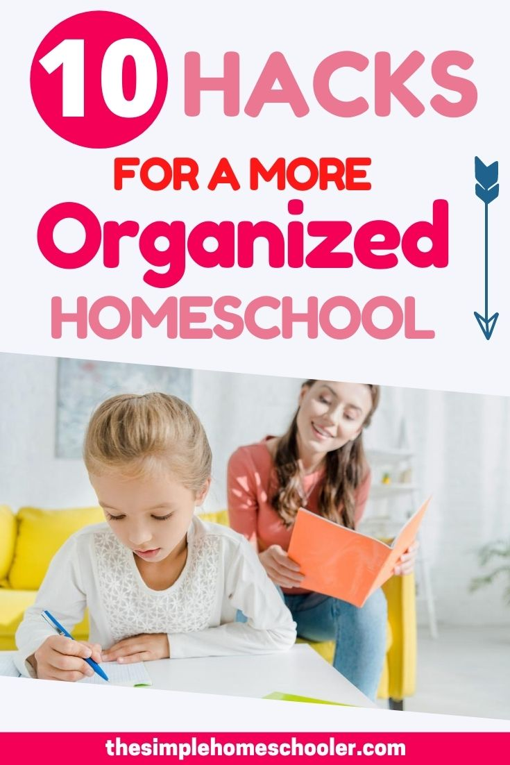 There are so many simple ideas you can use to improve your homeschool day and make it more organized. Check out my top 10 homeschool hacks to help you homeschool better and smarter today!