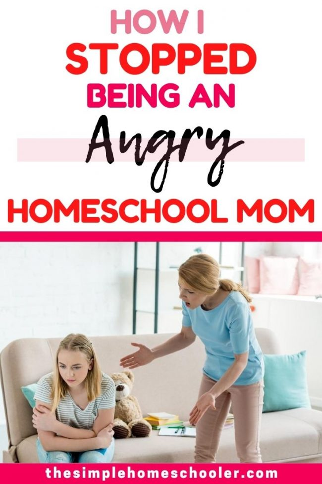 Are you struggling with being an angry homeschool mom? Not living out the picture perfect homeschool life you were hoping for? You are far from alone! Check out this post to learn 6 actionable ways you can really change and start being the homeschool mom you want to be!
