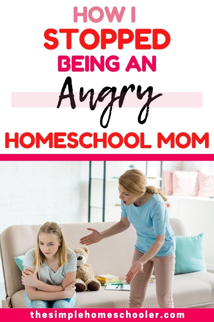 Are you struggling with being an angry homeschool mom? Not living out the picture perfect homeschool life you were hoping for? You are far from alone! Check out this post to learn 5 actionable ways you can really change and start being the homeschool mom you want to be!