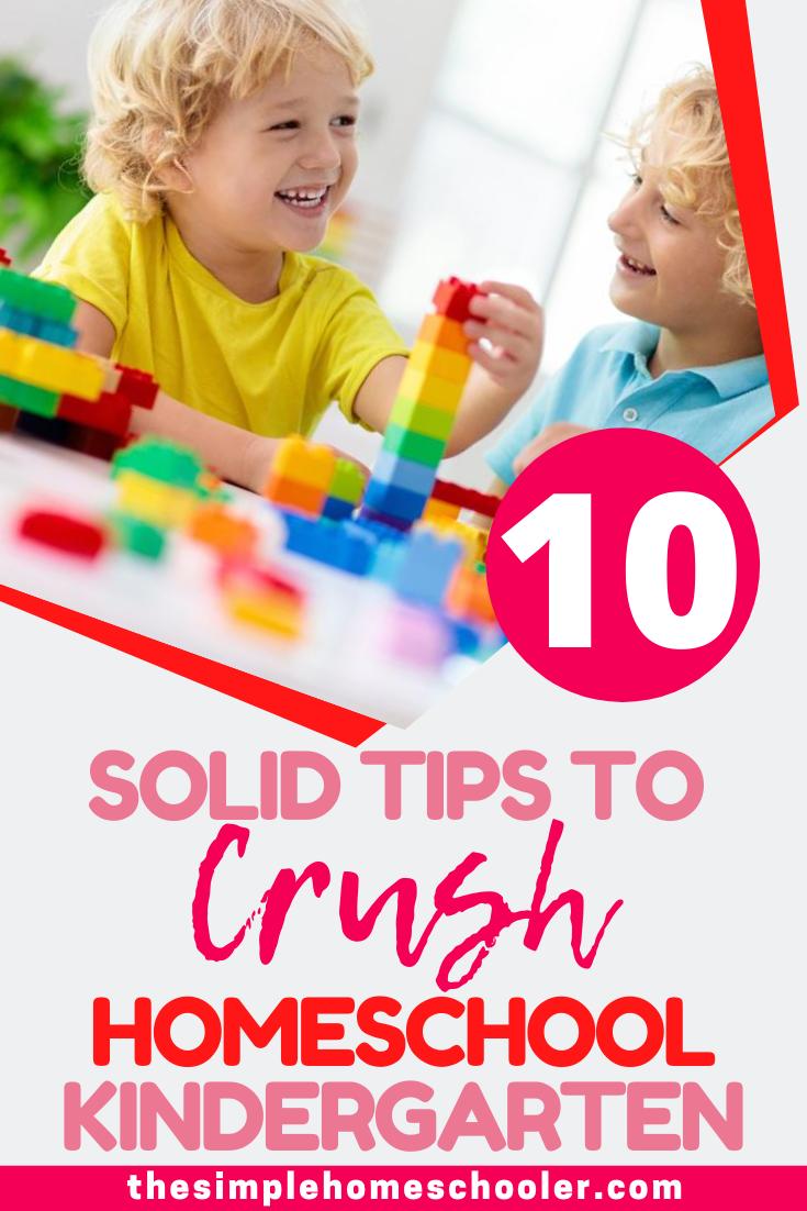 How to Homeschool Kindergarten: 10 Game Changer Tips!