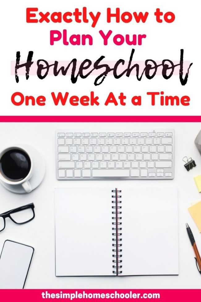 "Need help with planning your homeschool? Not sure what to do, how long it will take, or what ""right"" looks like? This post will tell you exactly how I plan my homeschool - one week at a time!"