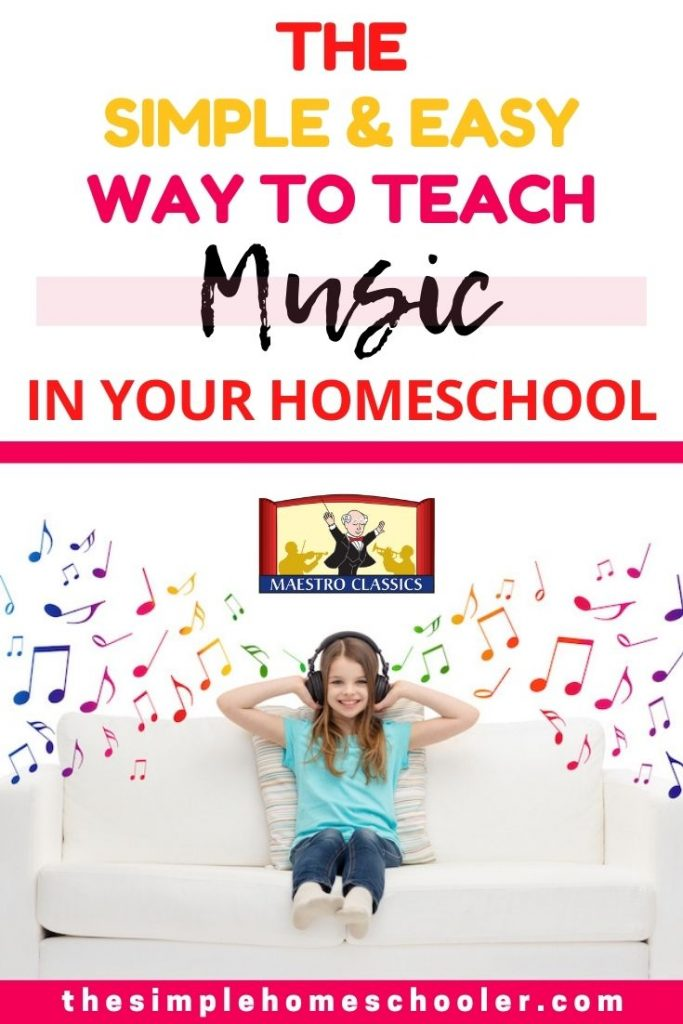 The Simple & Easy Way to Teach Music In Your Homeschool