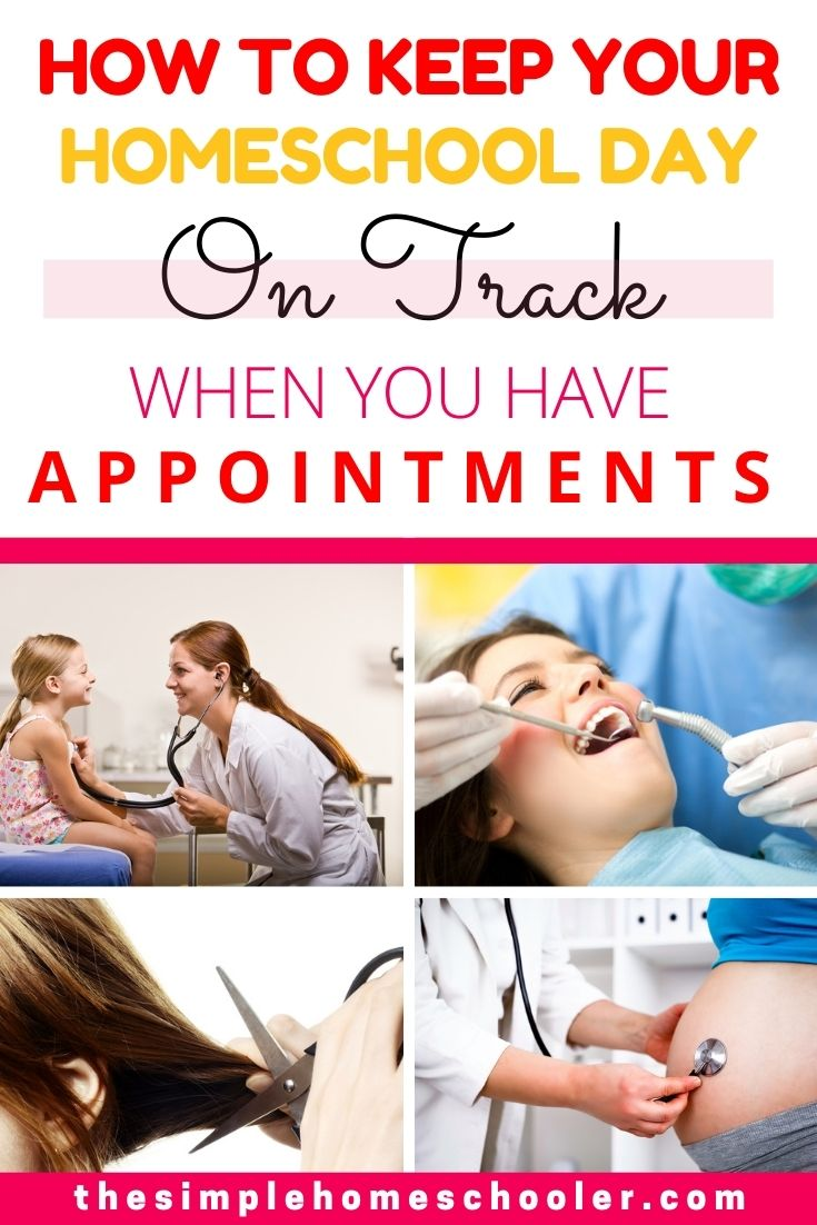 How to Keep Your Homeschool One Track When You have Appointments Pinterest Pin